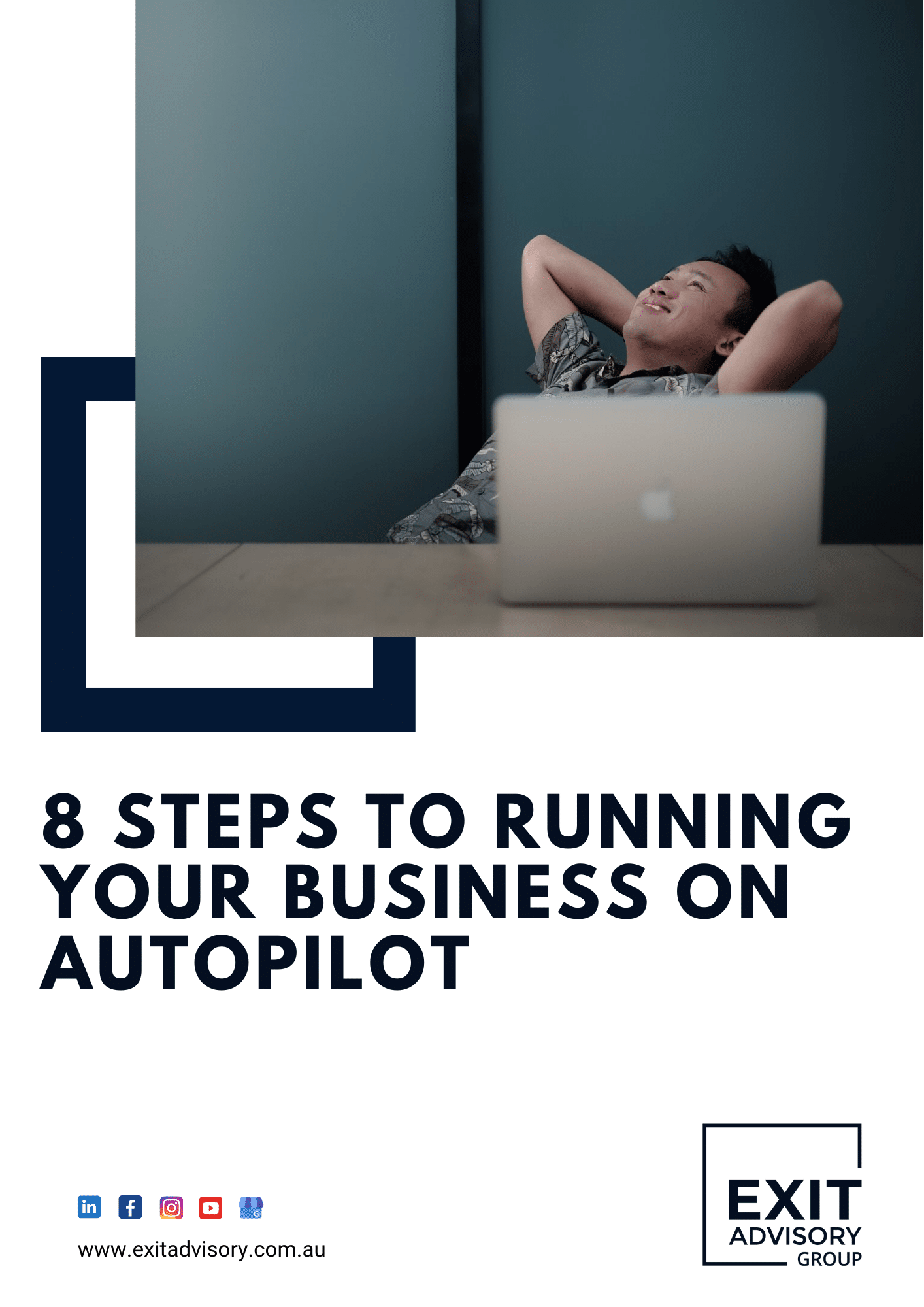 Build a valuable, scalable and saleable business on autopilot