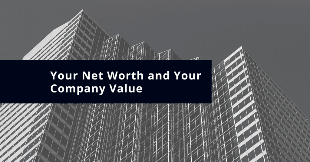 Your Net Worth and Your Company Value